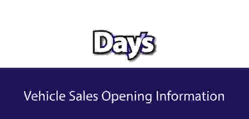 Day's Motor Group- Vehicle Sales Opening Information