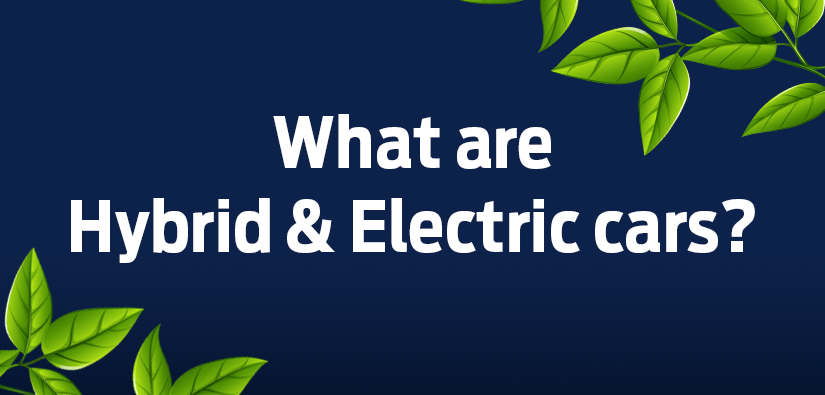 What Are Electric & Hybrid Cars?