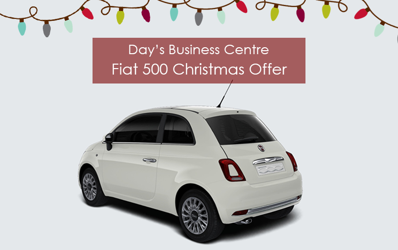 Day's Business Centre - Fiat 500 Christmas Offer