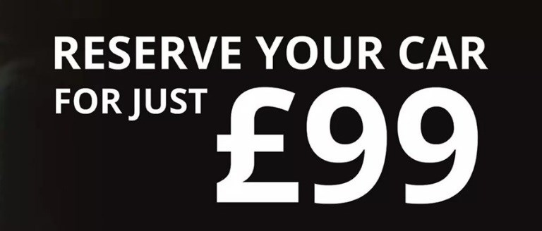 Reserve Your Car For Just £99